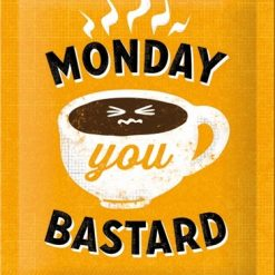 Nostalgic Art Tin Sign Monday You Bastard 15x20