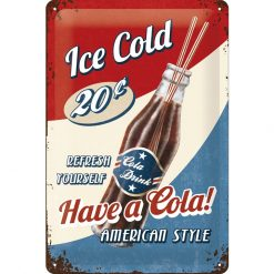 Nostalgic Art Tin Sign Have a Cola! 20x30