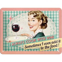 Nostalgic Art Tin Sign I always cook with wine 20x15
